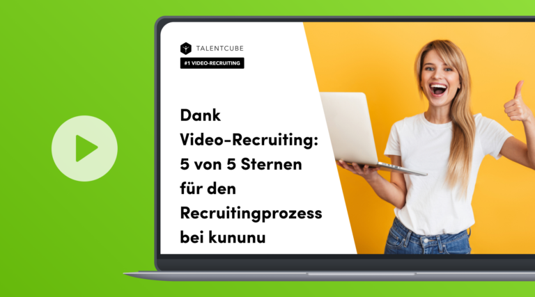 Thanks to video recruiting: 5 out of 5 stars for the recruiting process at kununu