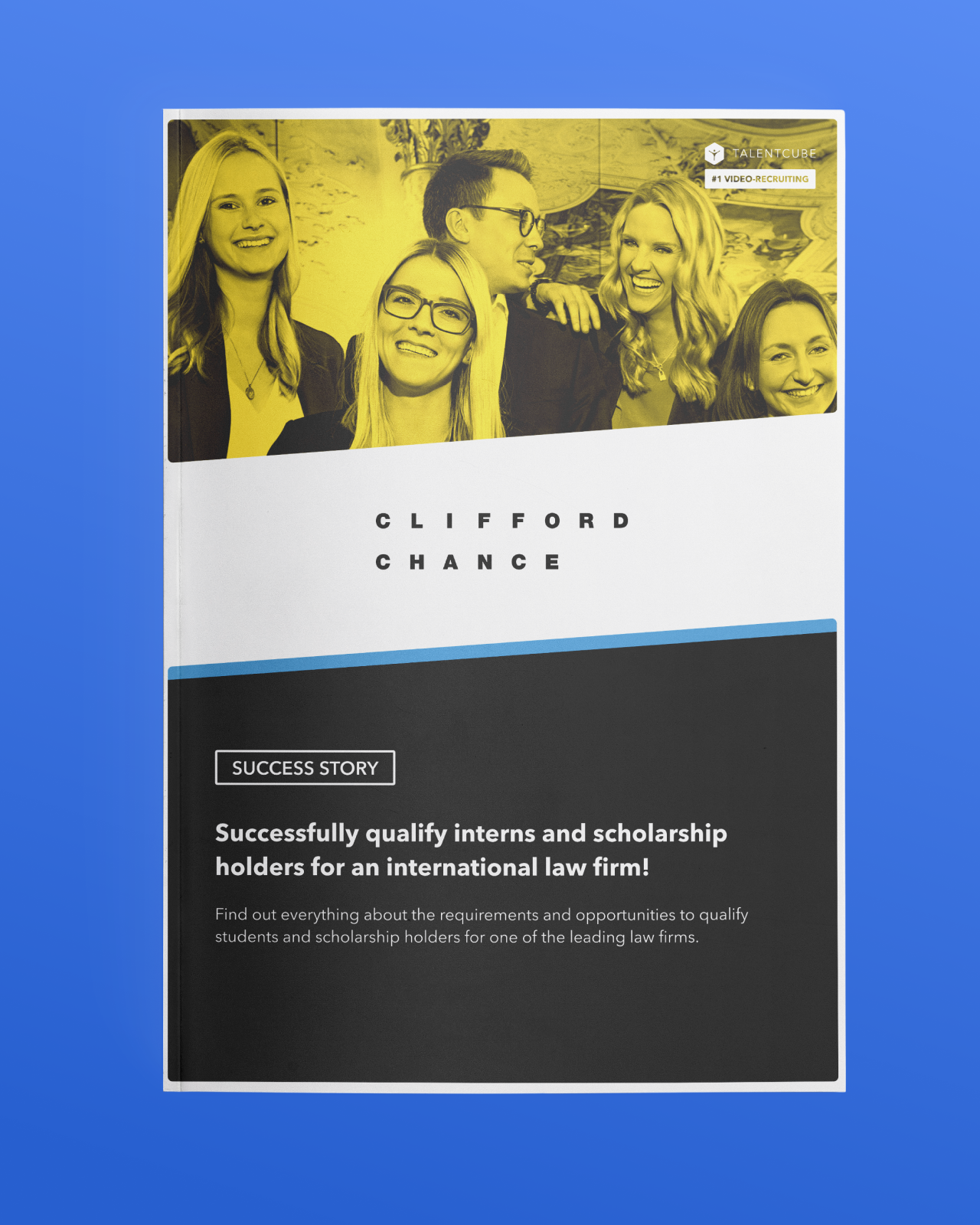 Clifford Chance – Successfully qualify interns and scholarship holders for an international law firm!