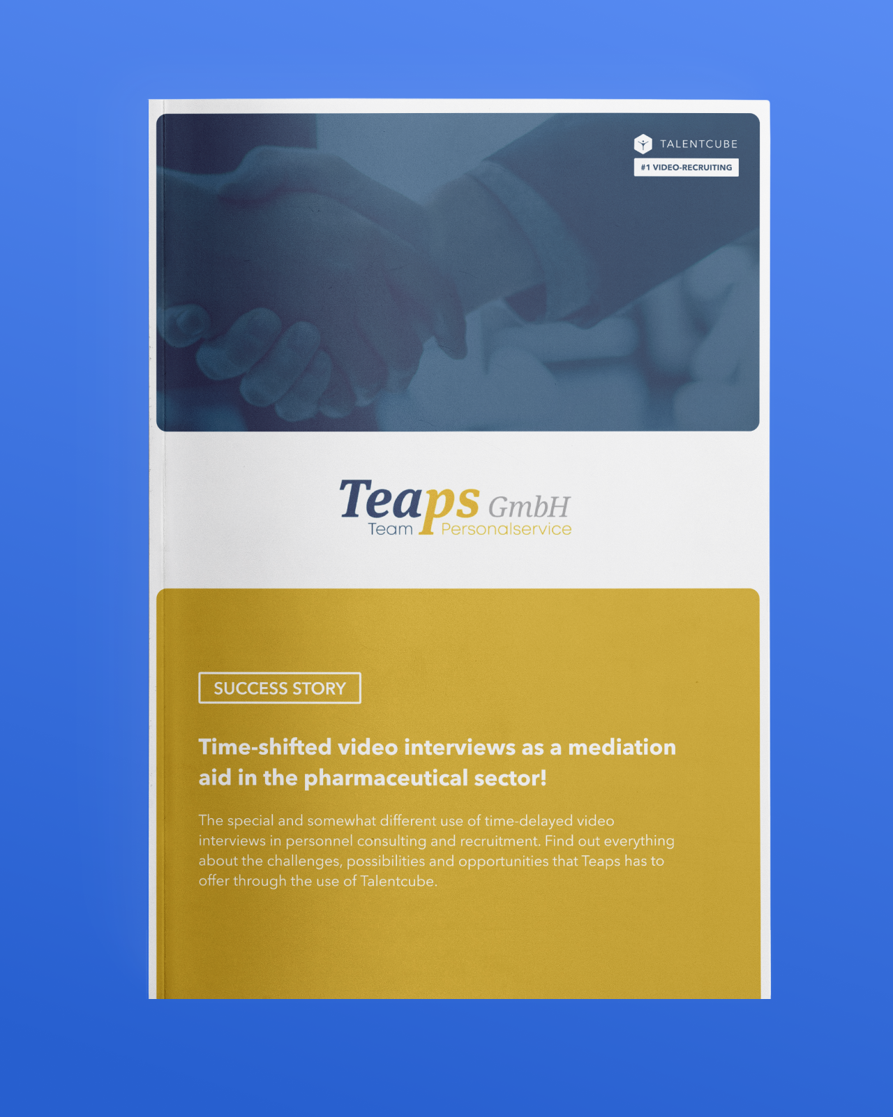 Teaps – Time-shifted video interviews as a mediation aid in the pharmaceutical sector!